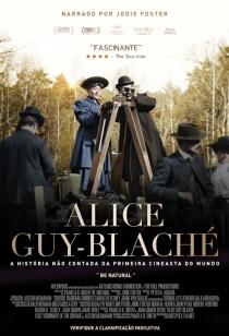 Alice Guy-Blaché - A história Não Contada da Primeira Cineasta do Mundo