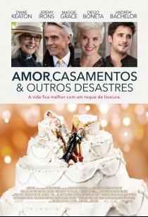 Amor, Casamentos e Outros Desastres